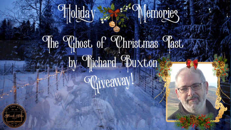 HOLIDAY MEMORIES: The Ghost of Christmas Past and Giveaway! by Richard Buxton