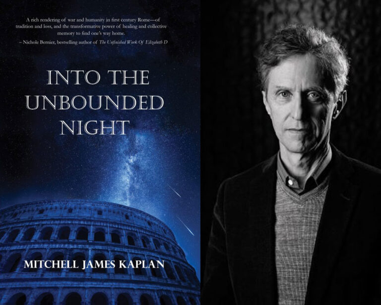 """GUEST BLOG: Some of The Background of My Novel, """"Into the Unbounded Night"""" by Mitchell James Kaplan"""