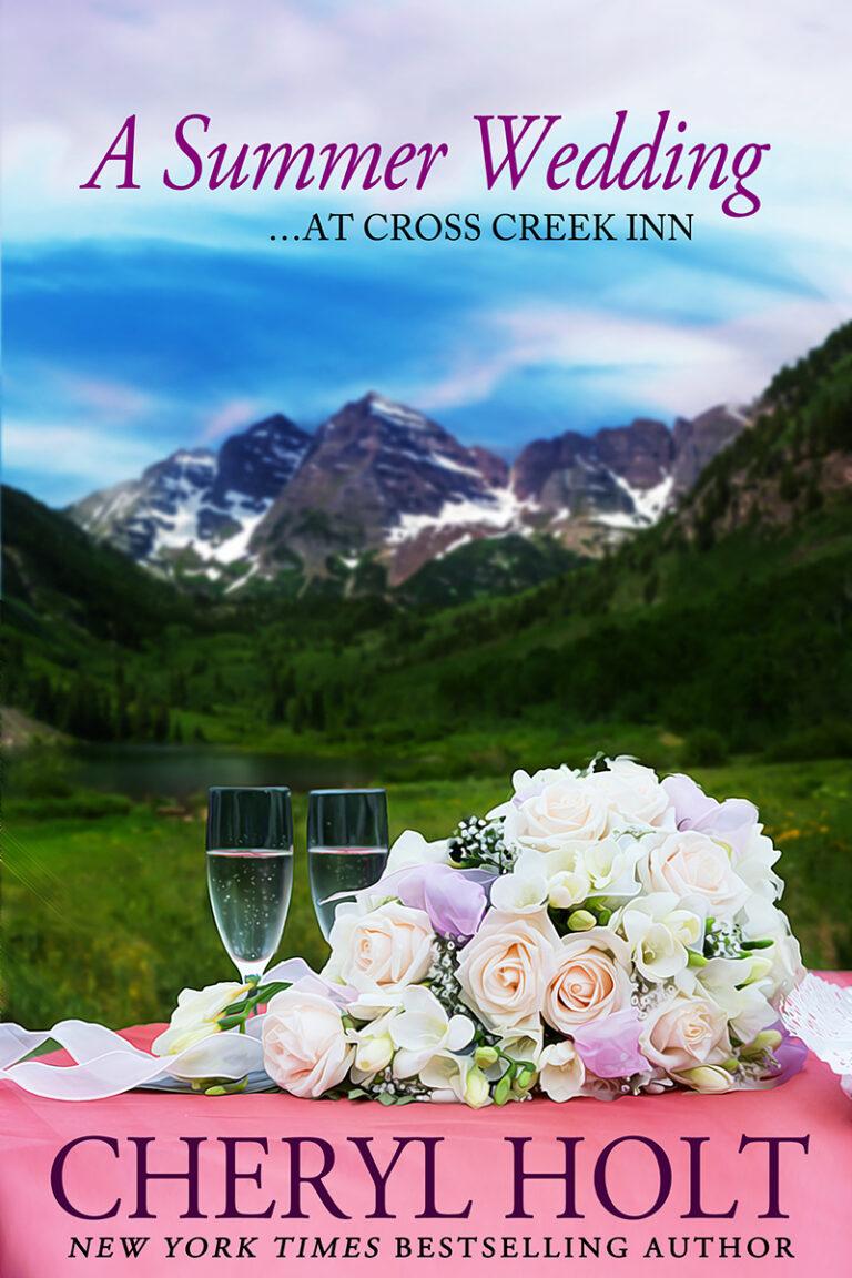 NEW RELEASE: A SUMMER WEDDING AT CROSS CREEK INN by Cheryl Holt