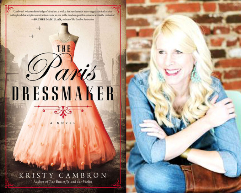 INTERVIEW: With Kristy Cambron on THE PARIS DRESSMAKER Plus Giveaway!