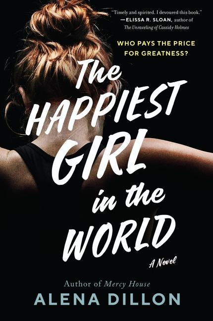 NEW RELEASE: THE HAPPIEST GIRL IN THE WORLD by Alena Dillon