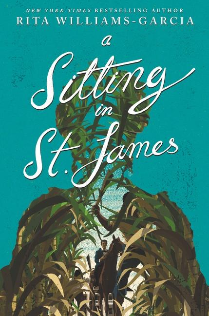 NEW RELEASE: A SITTING IN ST. JAMES by Rita Williams-Garcia