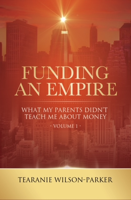 BOOK BLAST: FUNDING AN EMPIRE by Tearanie Wilson-Parker Plus Giveaway!