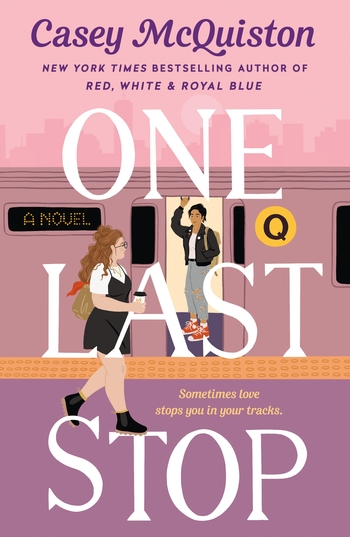 NEW RELEASE: ONE LAST STOP by Casey McQuiston