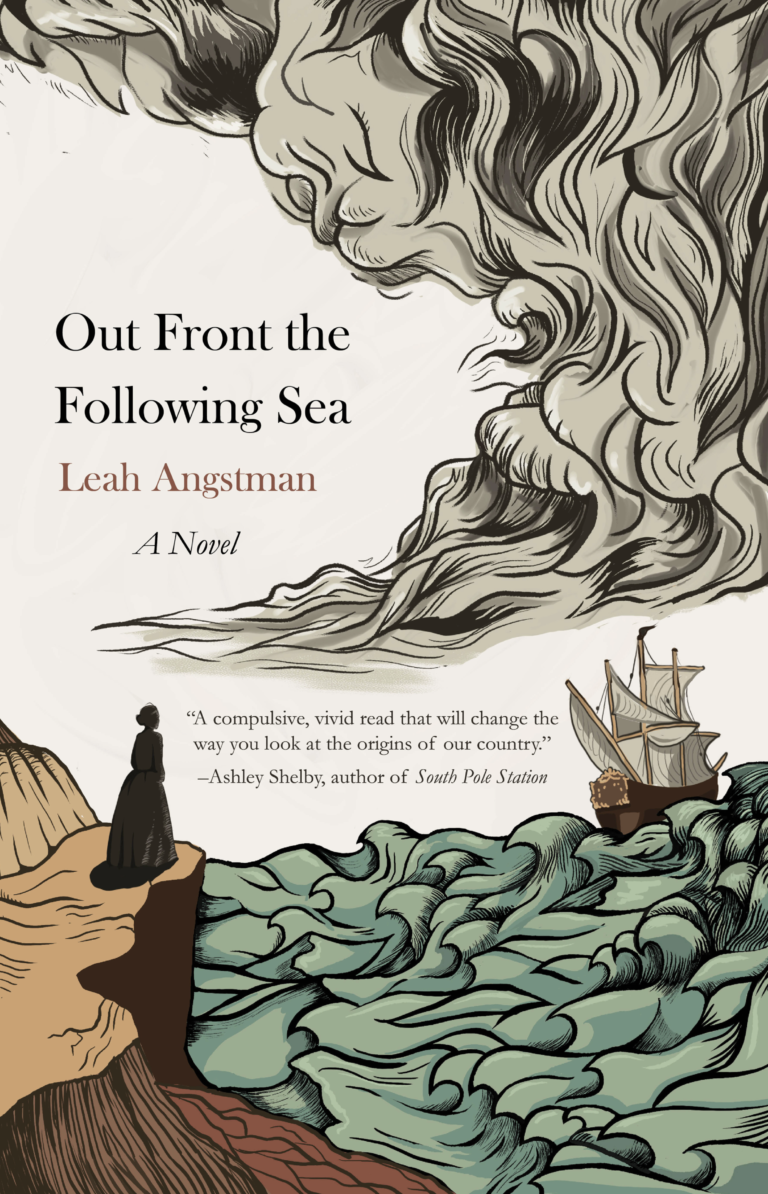 COVER REVEAL: OUT FRONT THE FOLLOWING SEA by Leah Angstman Plus Giveaway!