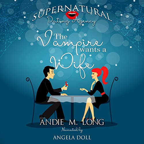 2 STAR AUDIO REVIEW: THE VAMPIRE WANTS A WIFE by Andie M. Long
