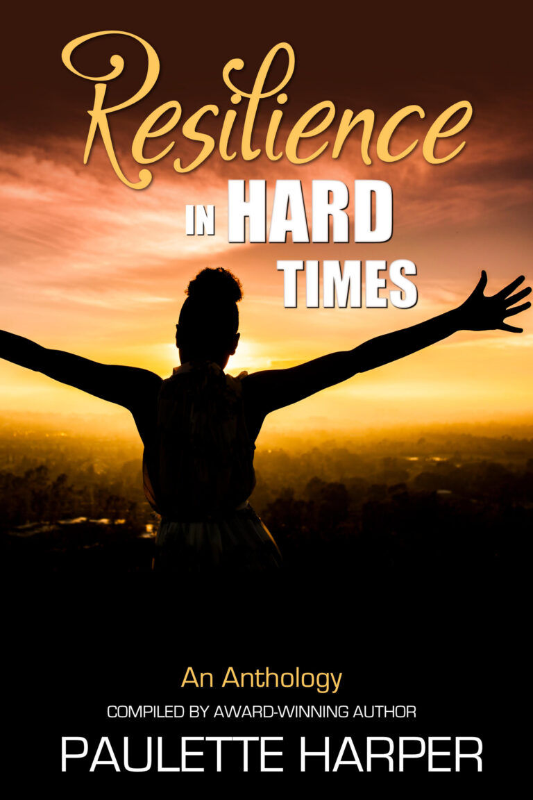 4 STAR REVIEW: RESILIENCE IN HARD TIMES: An Anthology Compiled by Paulette Harper