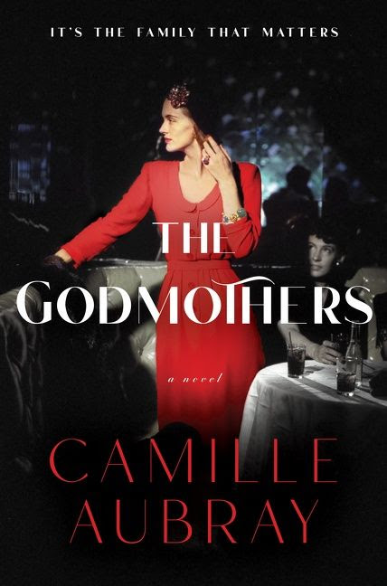 NEW RELEASE: THE GODMOTHERS by Camille Aubray