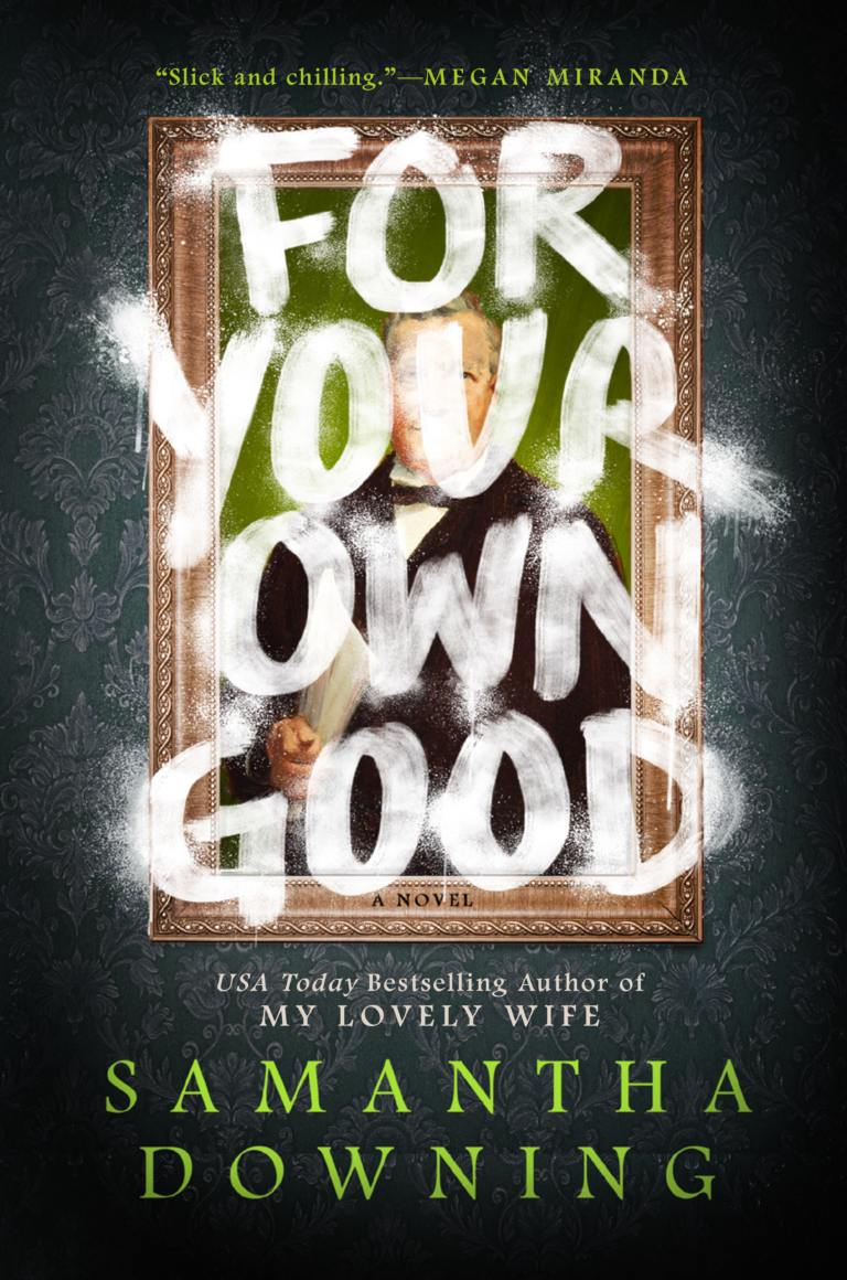 NEW RELEASE: FOR YOUR OWN GOOD by Samantha Downing