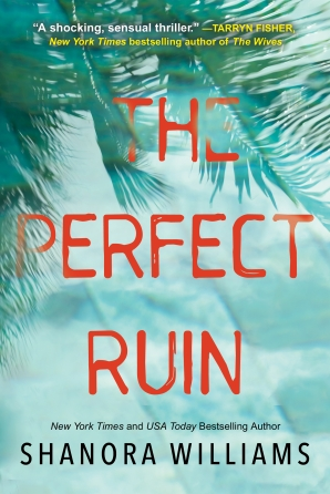 NEW RELEASE: THE PERFECT RUIN by Shanora Williams