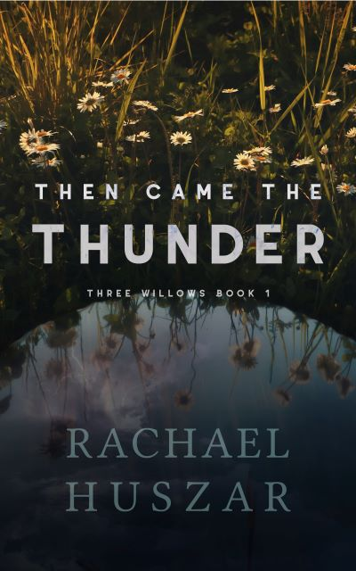 4 STAR REVIEW: THEN CAME THE THUNDER by Rachael Huszar