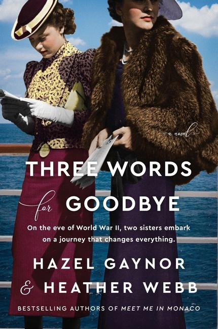 NEW RELEASE: THREE WORDS FOR GOODBYE by Hazel Gaynor and Heather Webb