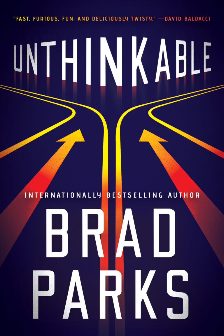 NEW RELEASE: UNTHINKABLE by Brad Parks