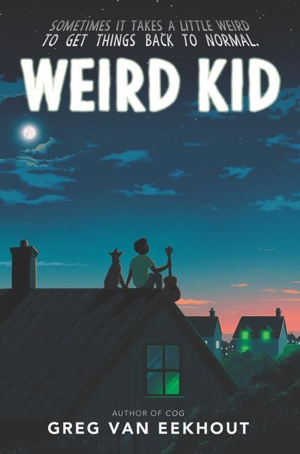 NEW RELEASE: WEIRD KID by Greg van Eekhout