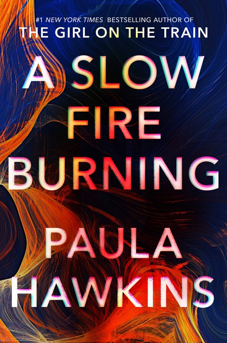 NEW RELEASE: A SLOW FIRE BURNING by Paula Hawkins
