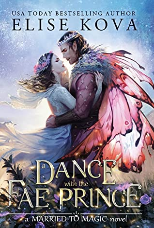 NEW RELEASE: A DANCE WITH THE FAE PRINCE by Elise Kova