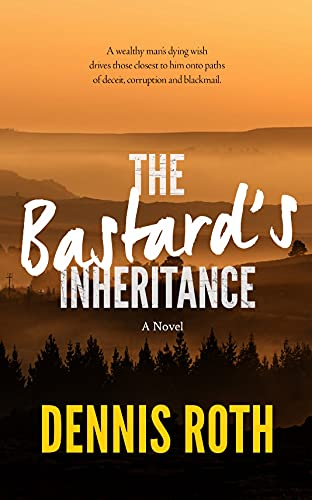 4.5 STAR REVIEW: THE BASTARD'S INHERITANCE by Dennis Roth
