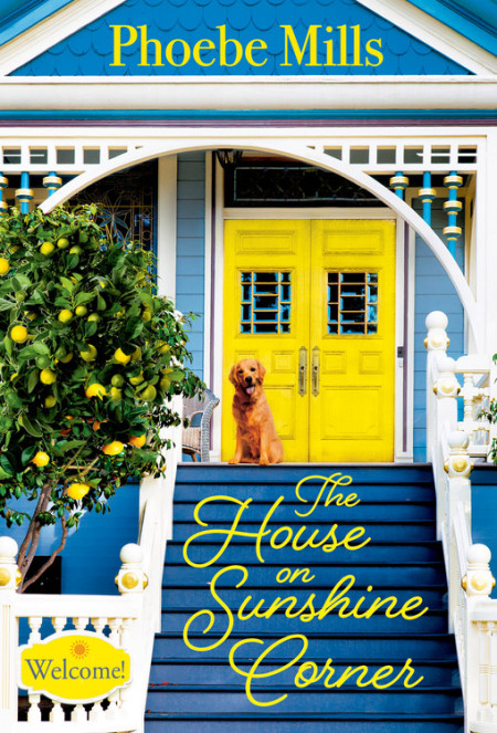 NEW RELEASE: THE HOUSE ON SUNSHINE CORNER by Phoebe Mills