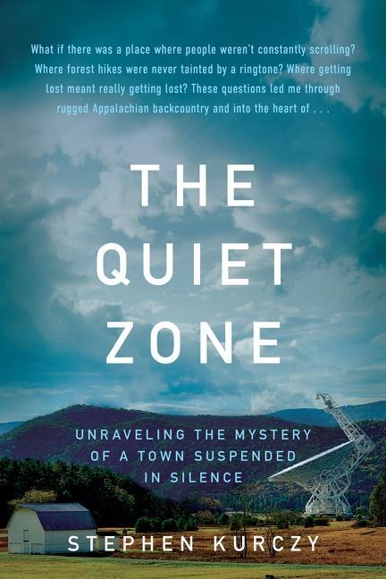 NEW RELEASE: THE QUIET ZONE by Stephen Kurczy