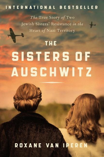 NEW RELEASE: THE SISTERS OF AUSCHWITZ by Roxane van Iperen