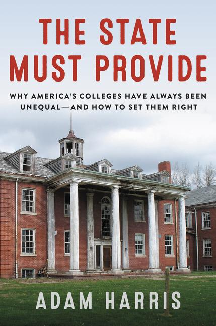 NEW RELEASE: THE STATE MUST PROVIDE by Adam Harris