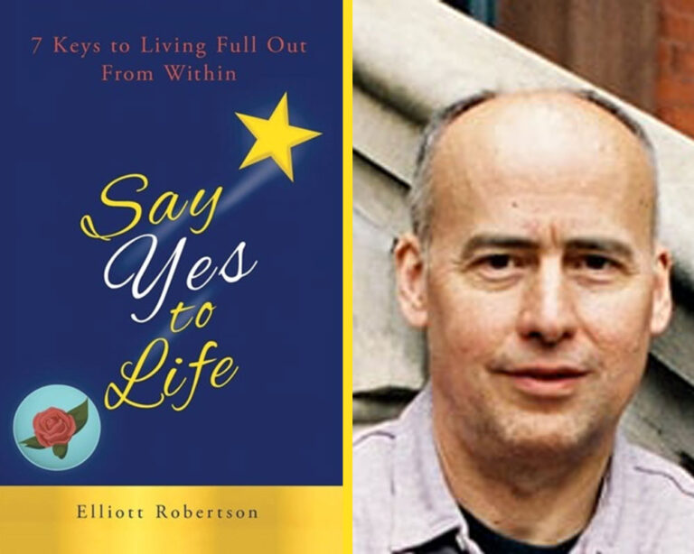 EXCLUSIVE EXCERPT: SAY YES TO LIFE by Elliott Robertson Plus Giveaway!