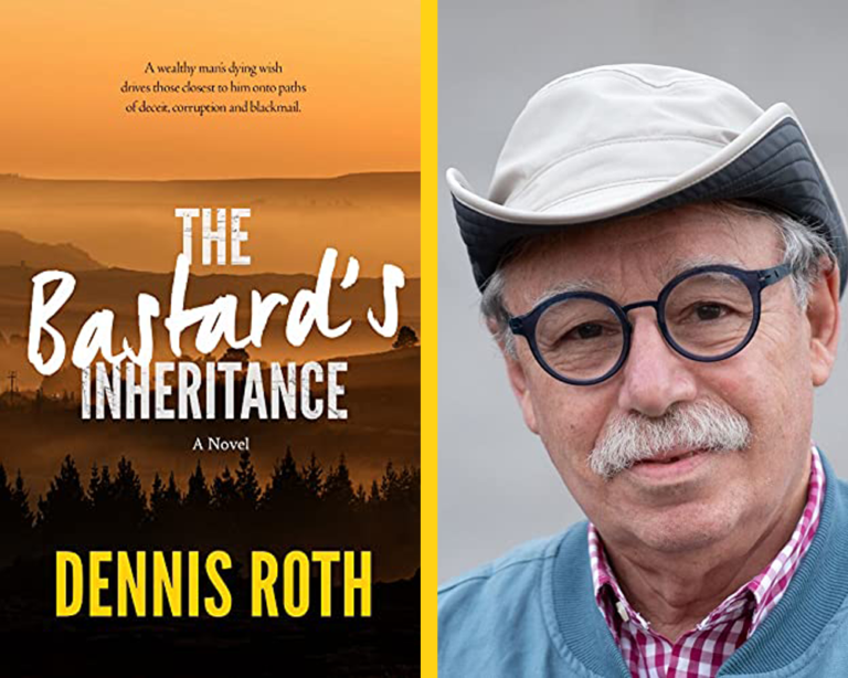 GUEST BLOG: The Bastard's Inheritance: A Character-Driven Novel by Dennis Roth Plus Giveaway!