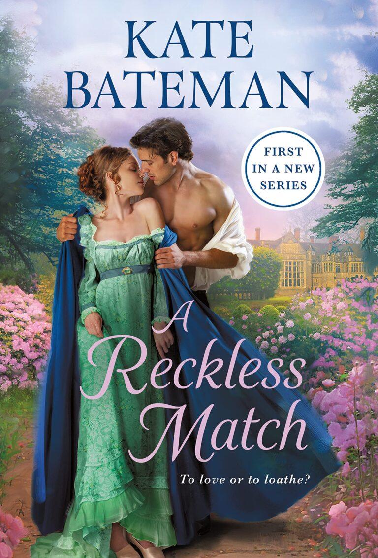 4 STAR REVIEW: A RECKLESS MATCH by Kate Bateman