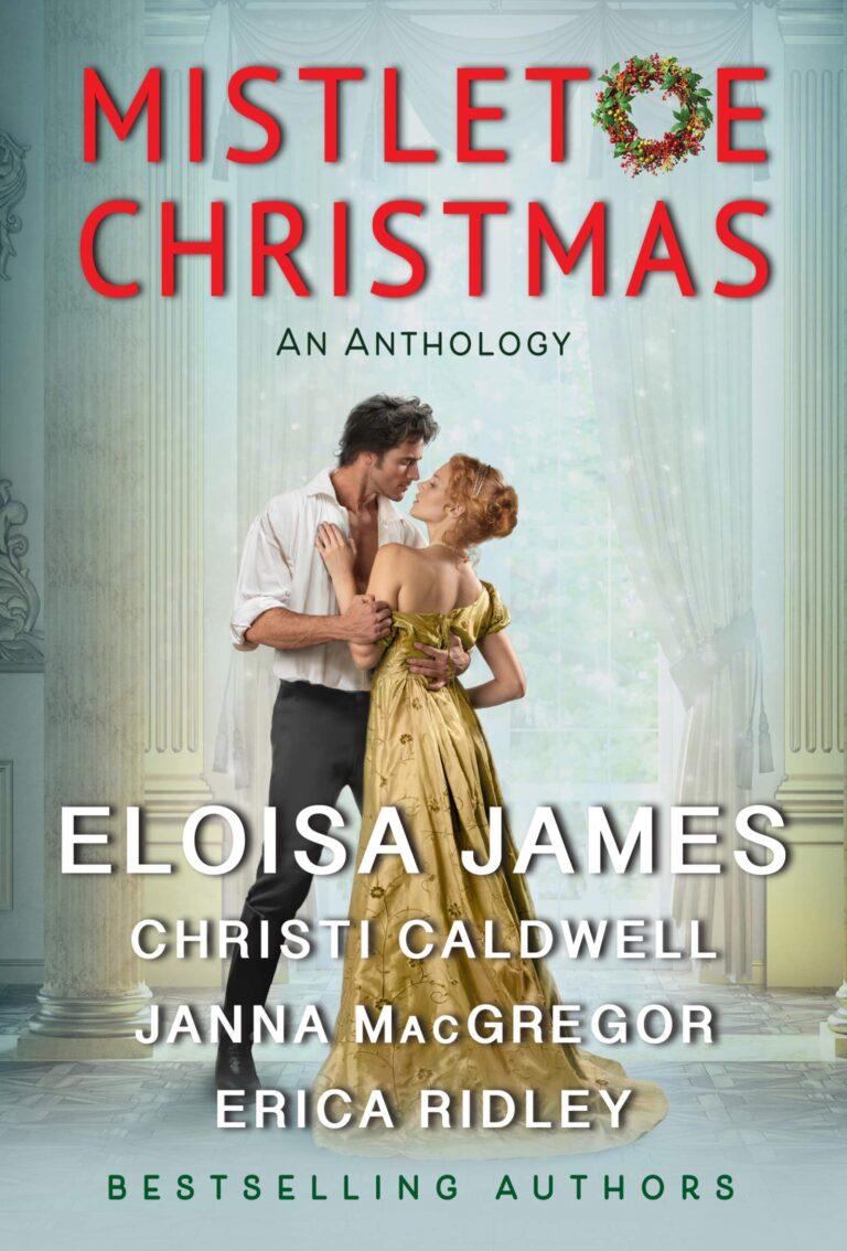 5-STAR REVIEW: MISTLETOE CHRISTMAS by Eloisa James, Christi Caldwell, Janna MacGregor, Erica Ridley