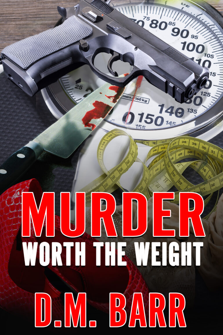 4-STAR REVIEW: MURDER WORTH THE WEIGHT by D.M. Barr