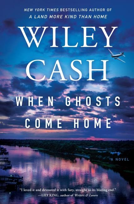 NEW RELEASE: WHEN GHOSTS COME HOME by Wiley Cash
