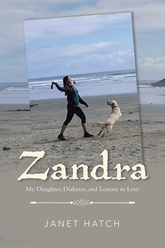 BOOK BLAST: Zandra: My Daughter, Diabetes, and Lessons in Love by Janet Hatch Plus Giveaway!