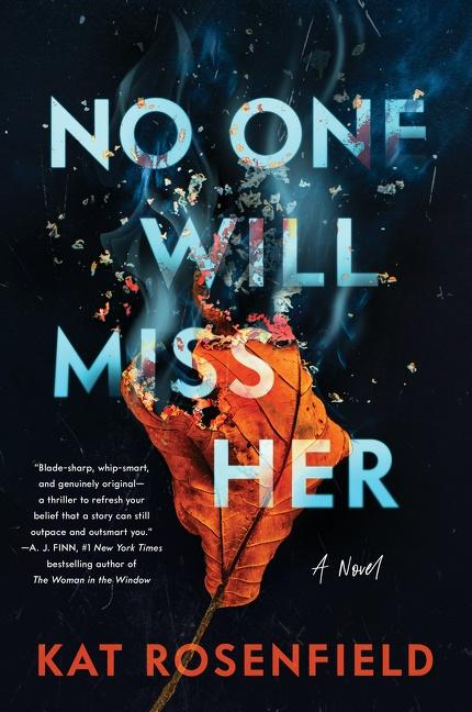 NEW RELEASE: NO ONE WILL MISS HER by Kat Rosenfield