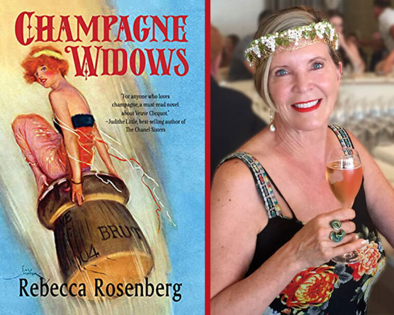 GUEST BLOG: How One Woman Overcame Pandemics, Mental Illness, Sexism, War, and Napoleon to Build a Champagne Empire by Rebecca Rosenberg Plus Giveaway!