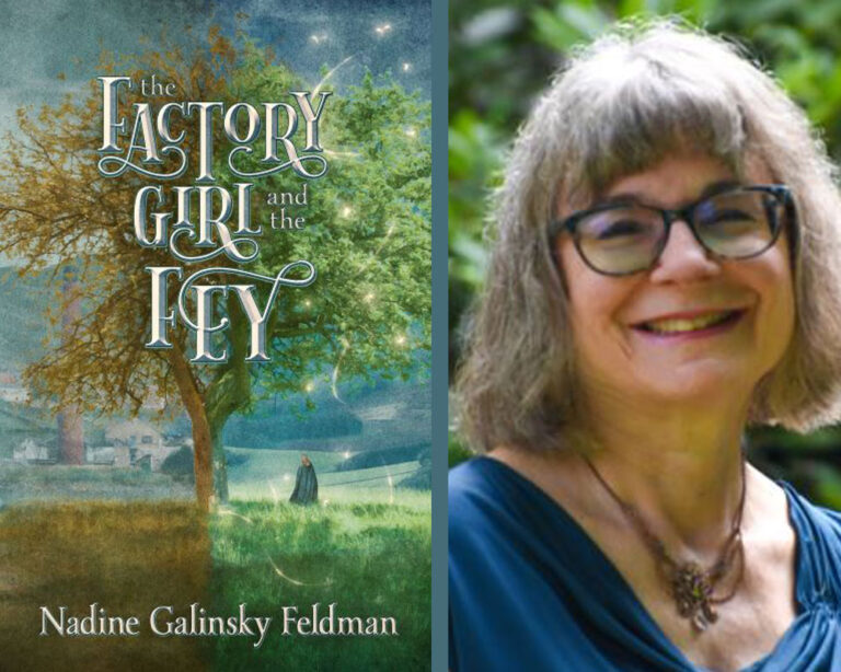 GUEST BLOG: The Magical Genesis for The Factory Girl and the Fey by Nadine Feldman Plus Giveaway!